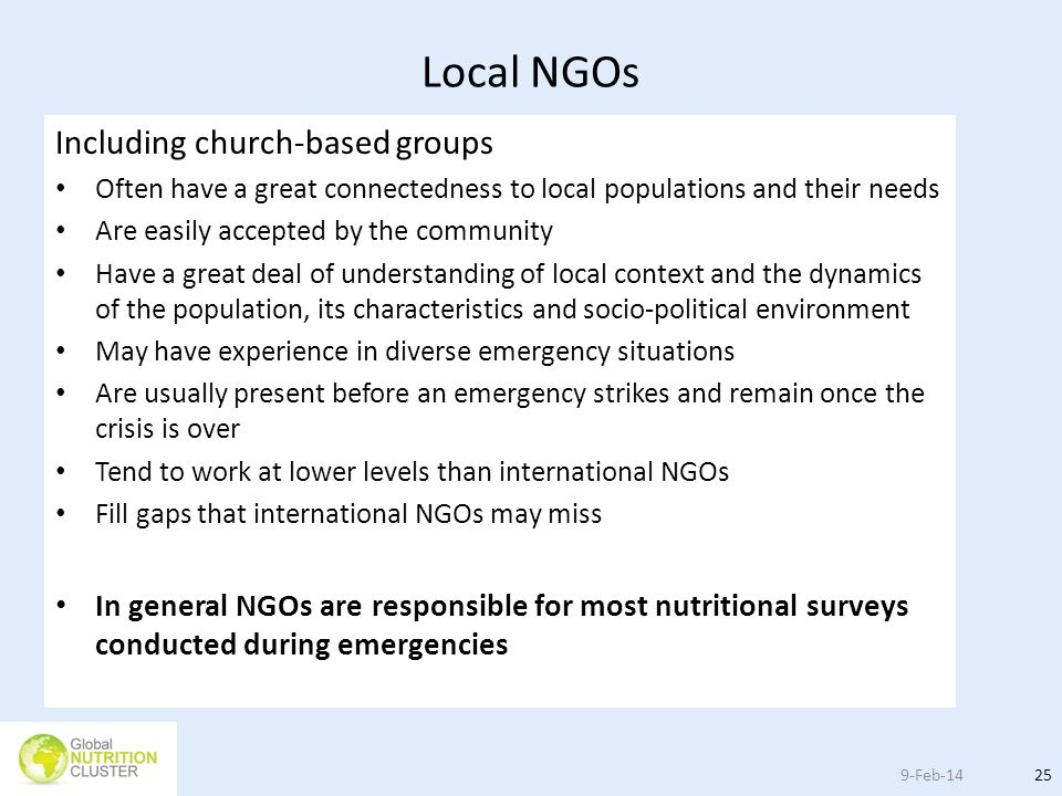 Local NGOs Including church-based groups Often have a great connectedness to local populations and their needs Are easily accepted by the community Ha