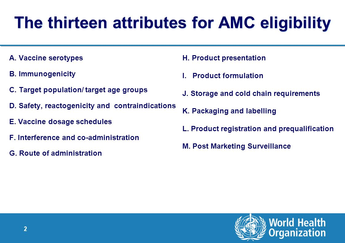 2 The thirteen attributes for AMC eligibility A. Vaccine serotypes B. Immunogenicity C. Target population/ target age groups D. Safety, reactogenicity