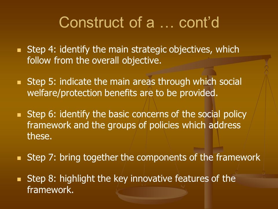 Construct of a … contd Step 4: identify the main strategic objectives, which follow from the overall objective. Step 5: indicate the main areas throug