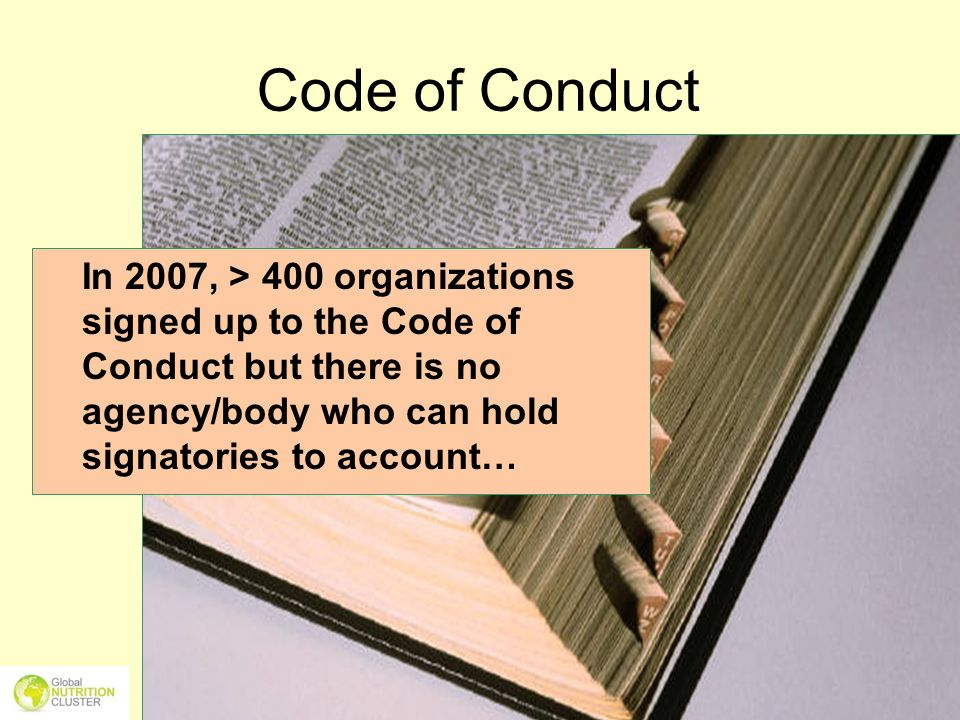 Oct-05-1115 Code of Conduct In 2007, > 400 organizations signed up to the Code of Conduct but there is no agency/body who can hold signatories to acco
