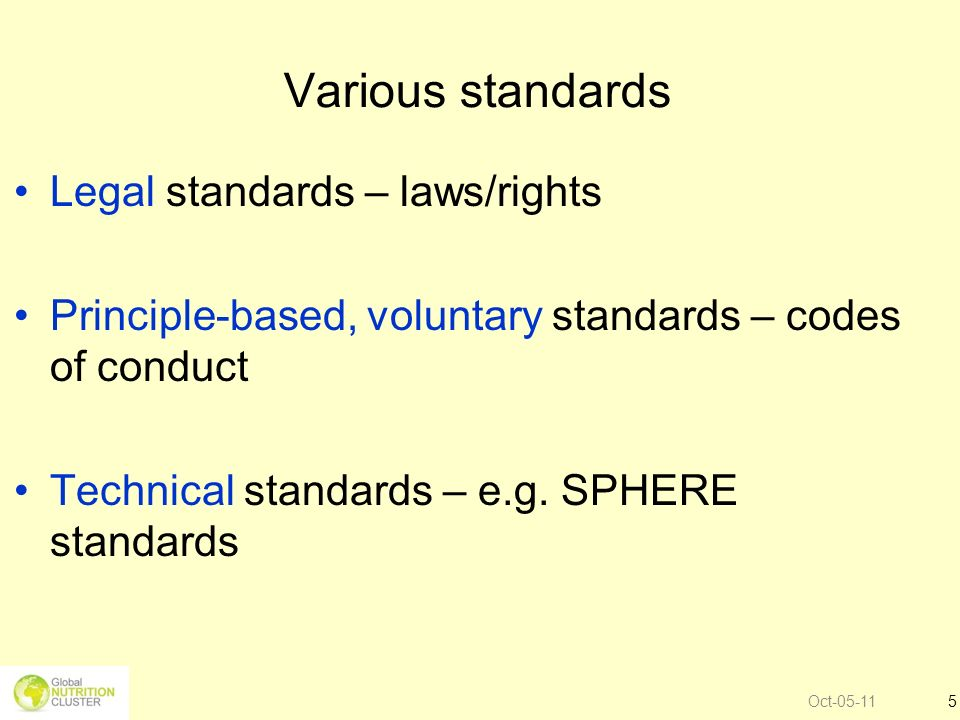 Oct-05-116 Various standards Legal standards – laws/rights Principle-based, voluntary standards – codes of conduct Technical standards – e.g.