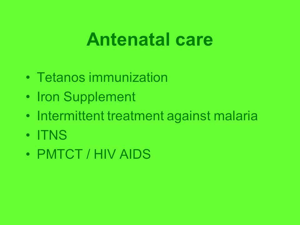 Antenatal care Tetanos immunization Iron Supplement Intermittent treatment against malaria ITNS PMTCT / HIV AIDS