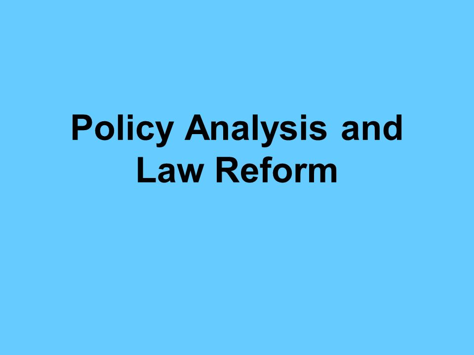 Policy Analysis and Law Reform