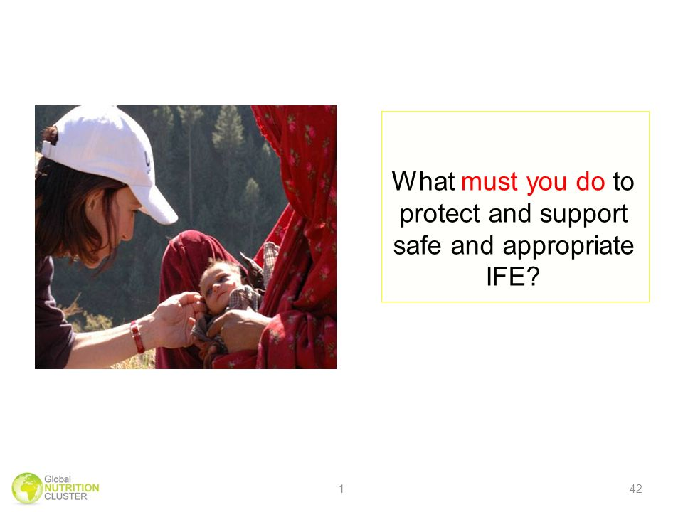 What must you do to protect and support safe and appropriate IFE? 142