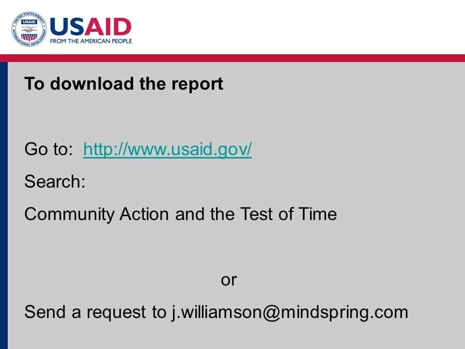 To download the report Go to:   Search: Community Action and the Test of Time or Send a request to