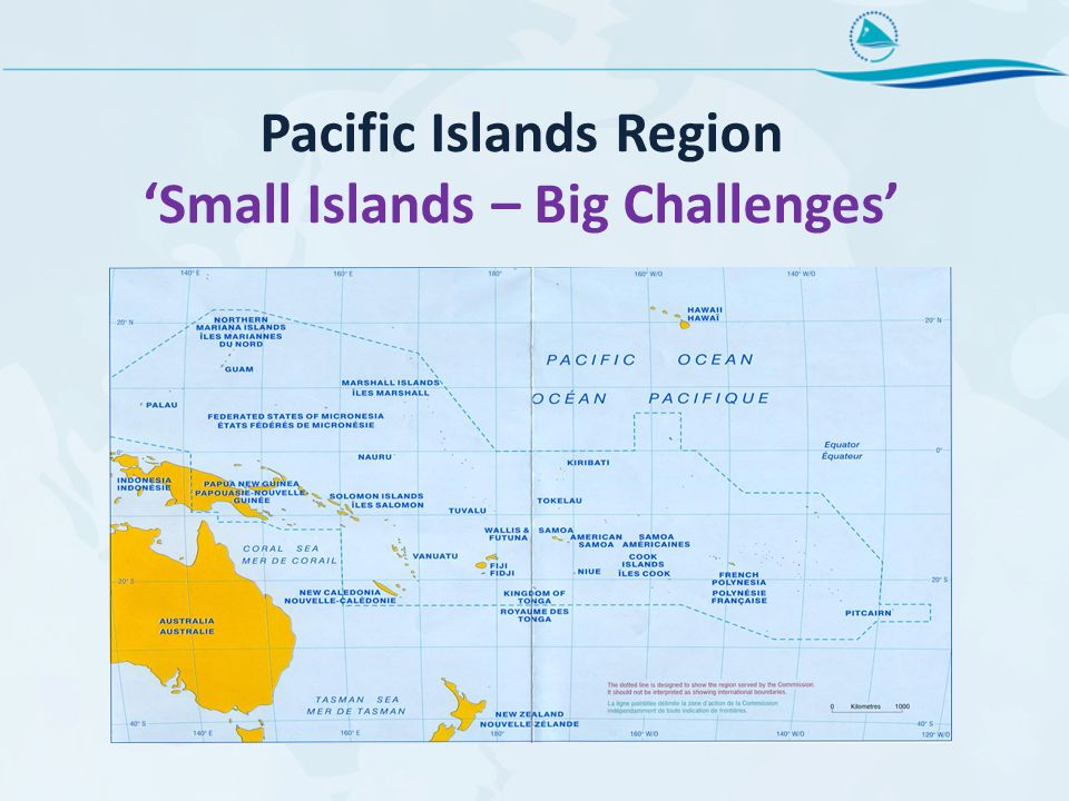 Pacific islands – a region of contrasts and disparity Countries22 Total Area36, 000,000 square kilometres Total land areaApprox.