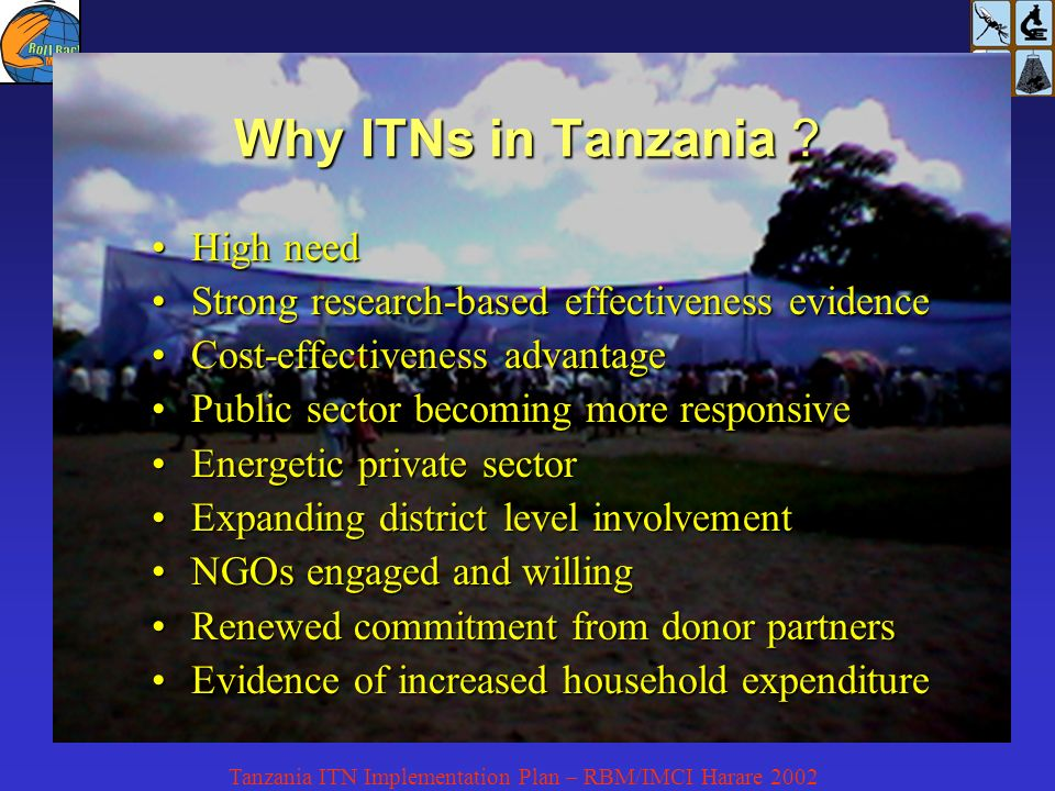 Tanzania ITN Implementation Plan – RBM/IMCI Harare 2002 Why ITNs in Tanzania .