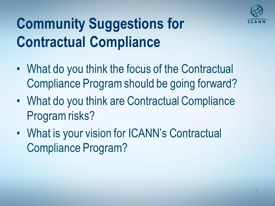 Community Suggestions for Contractual Compliance What do you think the focus of the Contractual Compliance Program should be going forward.