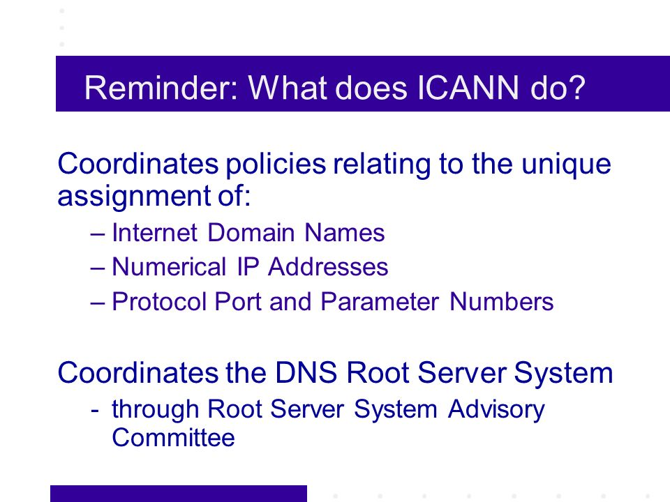 Reminder: What does ICANN do.