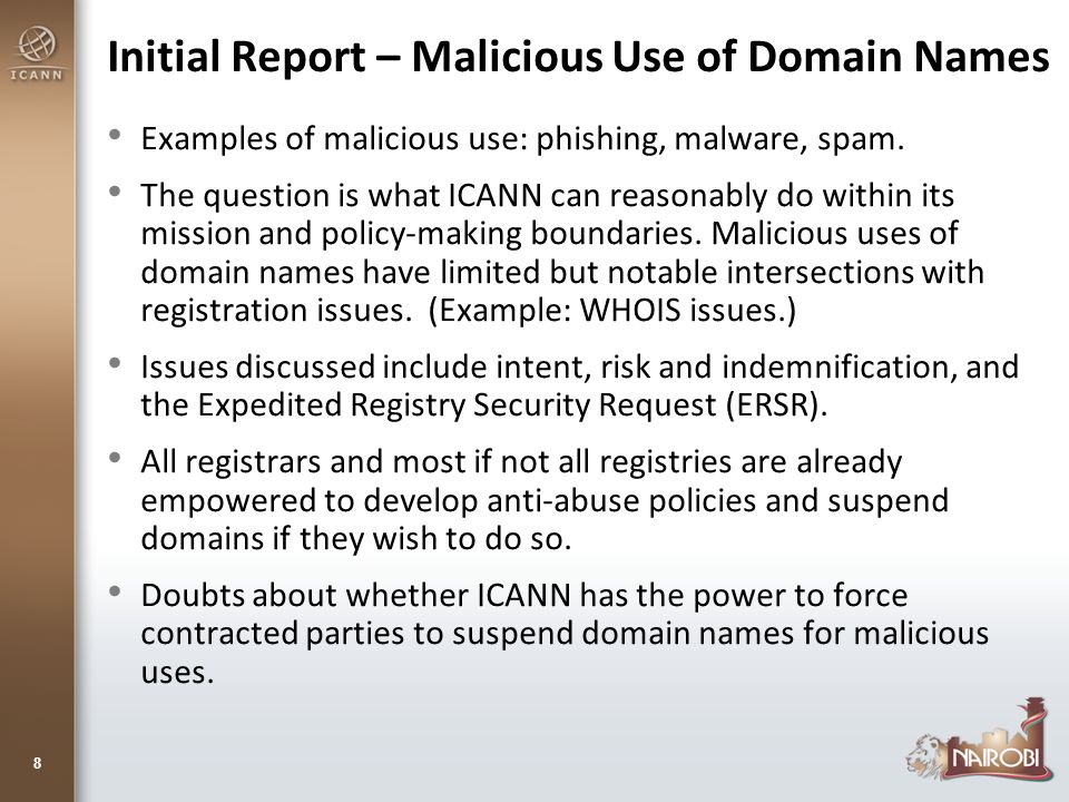 Initial Report – Malicious Use of Domain Names Examples of malicious use: phishing, malware, spam.