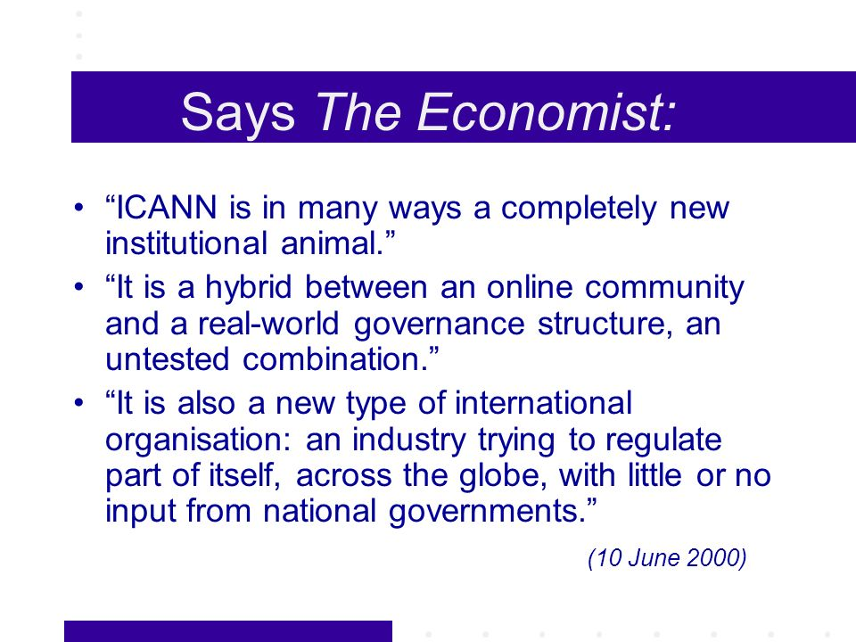 Domain names & IP addresses Domain names are the familiar, easy-to-remember names for computers on the Internet e.g., amazon.com, icann.org, nic.org.gh Domain names correlate to Internet Protocol numbers (IP numbers) (e.g., 98.37.241.130) that serve as routing addresses on the Internet The domain name system (DNS) translates domain names into IP numbers needed for routing packets of information over the Internet