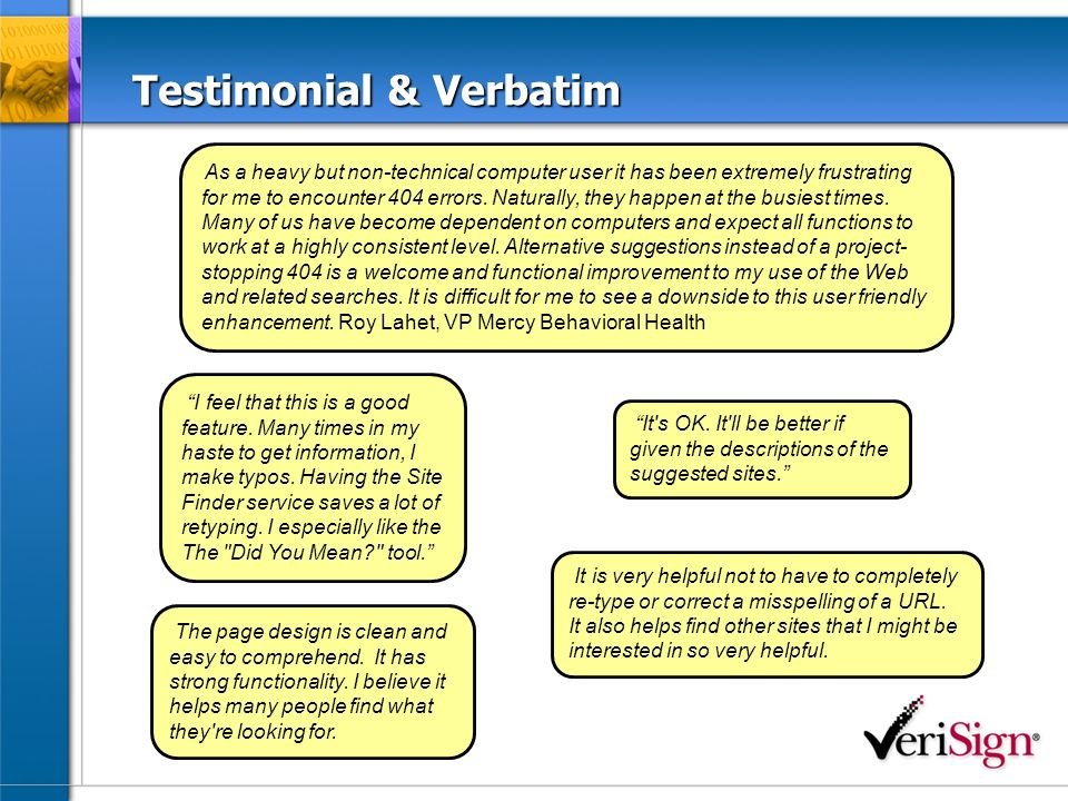 Testimonial & Verbatim I feel that this is a good feature.