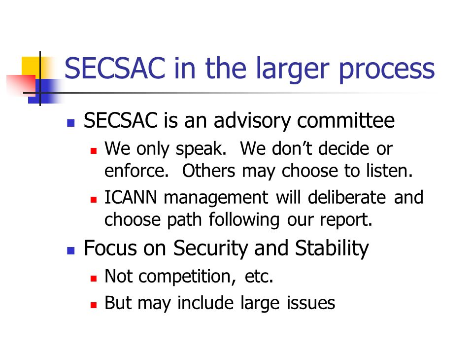 SECSAC in the larger process SECSAC is an advisory committee We only speak.