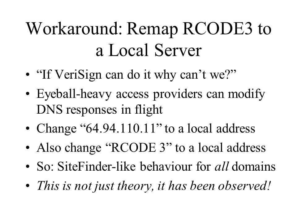 Workaround: Remap RCODE3 to a Local Server If VeriSign can do it why cant we.