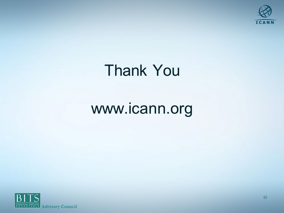 Advisory Council 69 Thank You www.icann.org