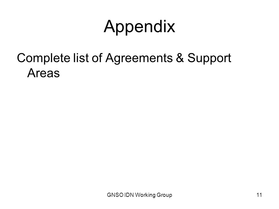 GNSO IDN Working Group11 Appendix Complete list of Agreements & Support Areas