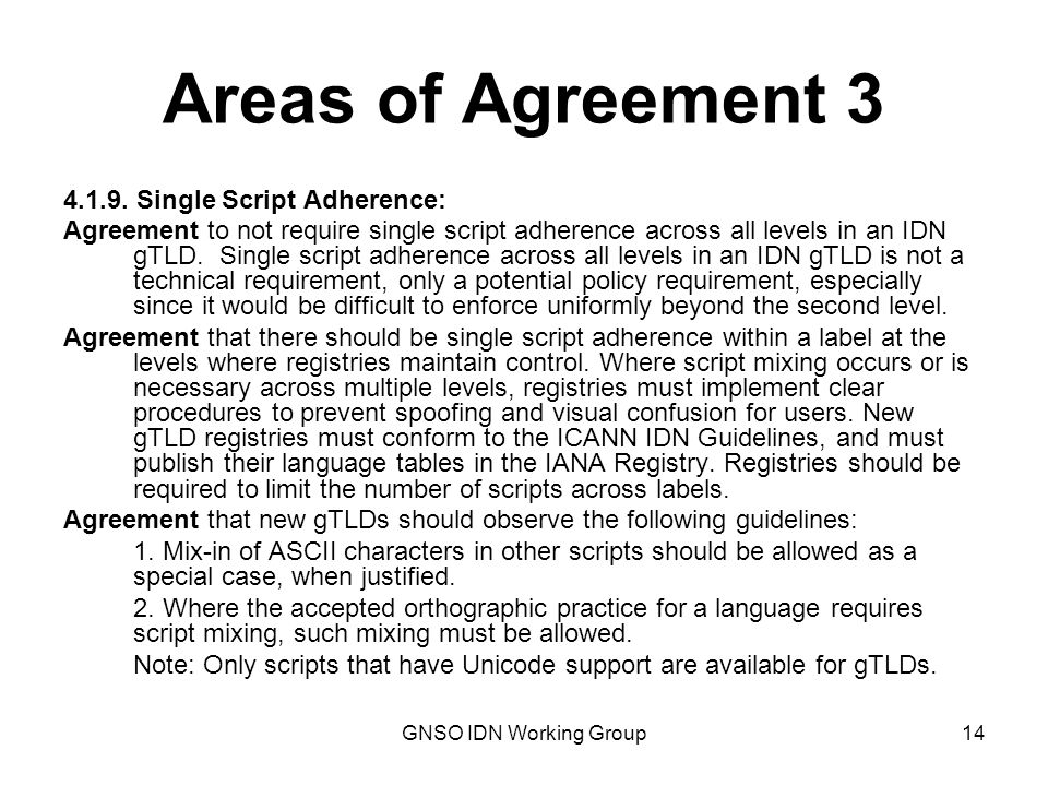 GNSO IDN Working Group14 Areas of Agreement 3 4.1.9.