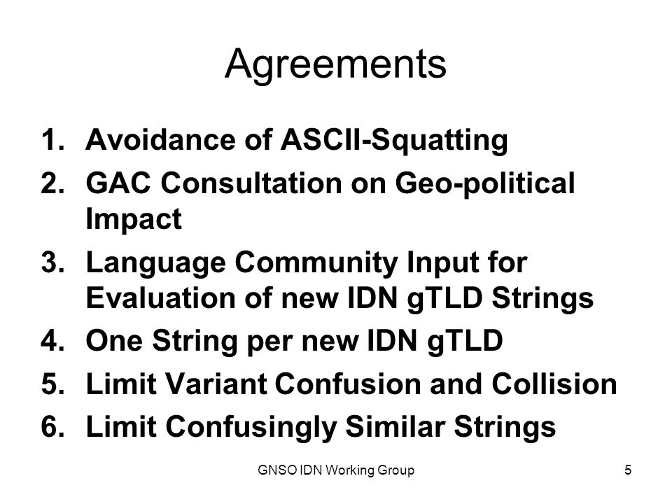 GNSO IDN Working Group6 Agreements (cont) 7.(No) Priority Rights for new gTLD strings and new domain names 8.Approach Aliasing as a Policy matter 9.Adhere to a Single Script (ASCII exception, other restrictions) 10.UDRP sufficient for new IDN gTLDs
