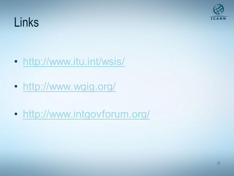 22 Links http://www.itu.int/wsis/ http://www.wgig.org/ http://www.intgovforum.org/