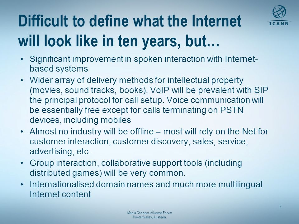Media Connect Influence Forum Hunter Valley, Australia 7 Significant improvement in spoken interaction with Internet- based systems Wider array of del