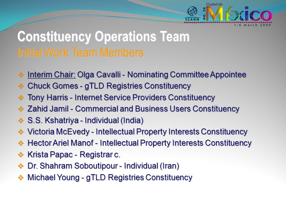 REFERENCES: For Information about OSC Work Teams: Operations Steering Committee: https://st.icann.org/icann-osc/index.cgi https://st.icann.org/icann-osc/index.cgi OSC Constituency Operations Team: https://st.icann.org/icann-osc/index.cgi?constituency_operations_team https://st.icann.org/icann-osc/index.cgi?constituency_operations_team OSC GNSO Operations Team: https://st.icann.org/icann-osc/index.cgi?gnso_operations_team https://st.icann.org/icann-osc/index.cgi?gnso_operations_team OSC Communications Team: https://st.icann.org/icann-osc/index.cgi?osc_communications_team https://st.icann.org/icann-osc/index.cgi?osc_communications_team For Information About GNSO Improvements: GNSO Improvements: http://gnso.icann.org/en/improvements/ http://gnso.icann.org/en/improvements/ Background: http://gnso.icann.org/en/improvements/background-en.htm http://gnso.icann.org/en/improvements/background-en.htm Overview: http://gnso.icann.org/en/improvements/overview-en.htm http://gnso.icann.org/en/improvements/overview-en.htm Reviews: http://gnso.icann.org/en/improvements/reviews-en.htm http://gnso.icann.org/en/improvements/reviews-en.htm Council Organization: http://gnso.icann.org/en/improvements/structure-en.htm http://gnso.icann.org/en/improvements/structure-en.htm New Constituencies: http://gnso.icann.org/en/improvements/newco-process-en.htm http://gnso.icann.org/en/improvements/newco-process-en.htm Stakeholder Groups: http://gnso.icann.org/en/improvements/stakeholder-process-en.htm http://gnso.icann.org/en/improvements/stakeholder-process-en.htm News & Events: htp://gnso.icann.org/en/improvements/current-events-en.htm htp://gnso.icann.org/en/improvements/current-events-en.htm