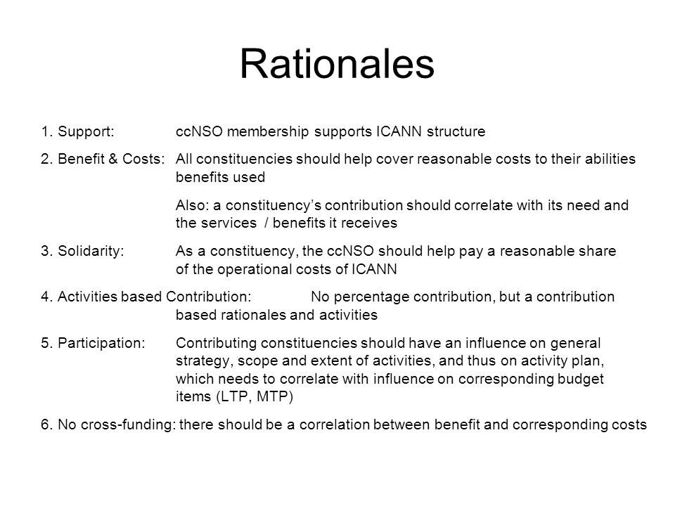 Rationales 1. Support:ccNSO membership supports ICANN structure 2.