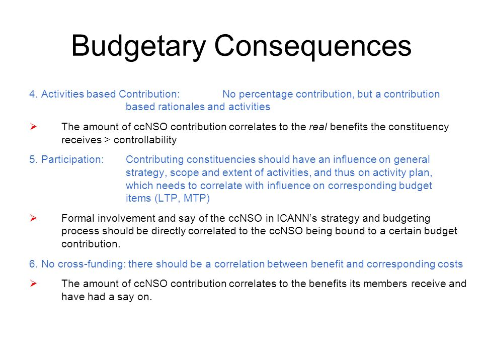 Budgetary Consequences 4.