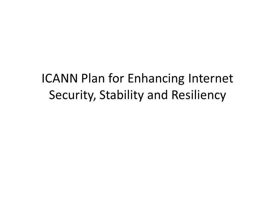 ICANN Plan for Enhancing Internet Security, Stability and Resiliency