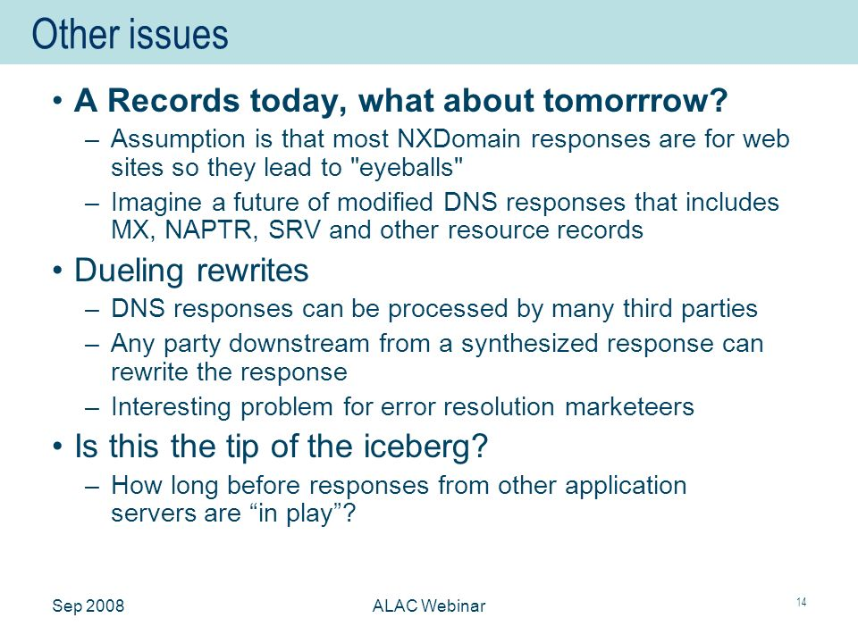 Sep 2008ALAC Webinar 14 Other issues A Records today, what about tomorrrow.