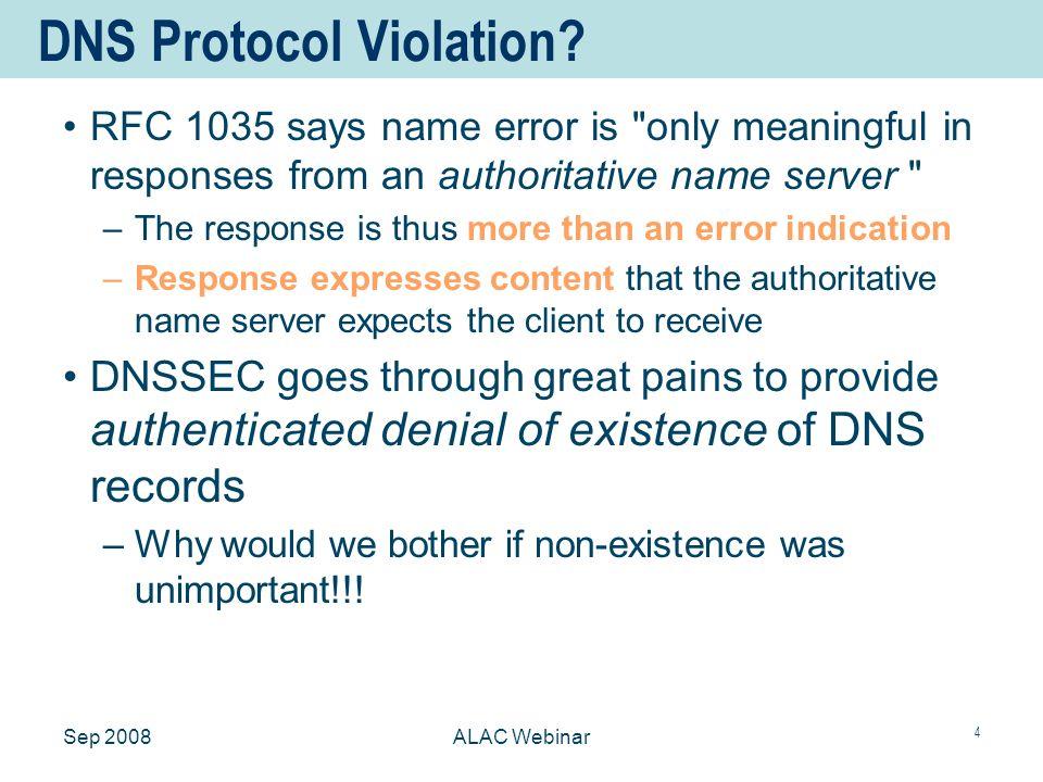 Sep 2008ALAC Webinar 4 DNS Protocol Violation.