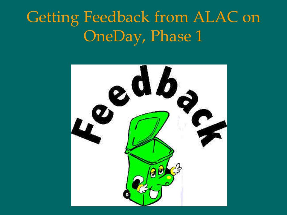 Getting Feedback from ALAC on OneDay, Phase 1
