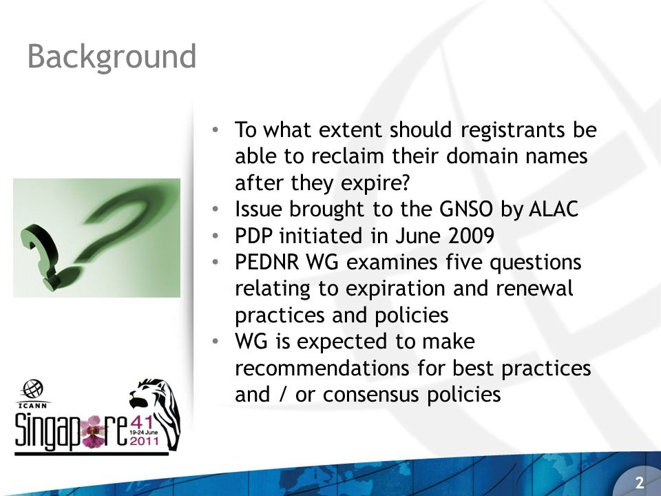 To what extent should registrants be able to reclaim their domain names after they expire? Issue brought to the GNSO by ALAC PDP initiated in June 200