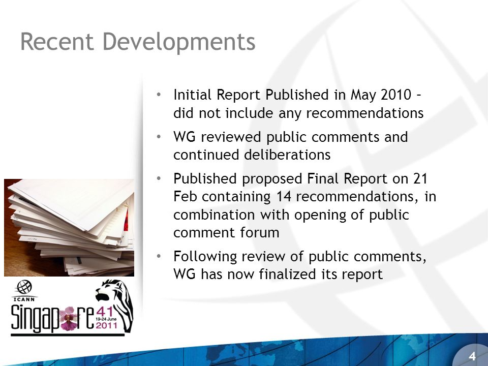 Initial Report Published in May 2010 – did not include any recommendations WG reviewed public comments and continued deliberations Published proposed