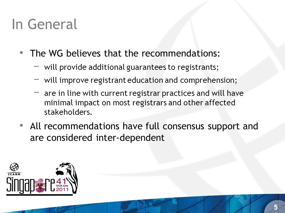 The WG believes that the recommendations: will provide additional guarantees to registrants; will improve registrant education and comprehension; are