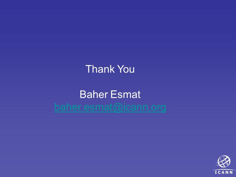 Thank You Baher Esmat baher.esmat@icann.org