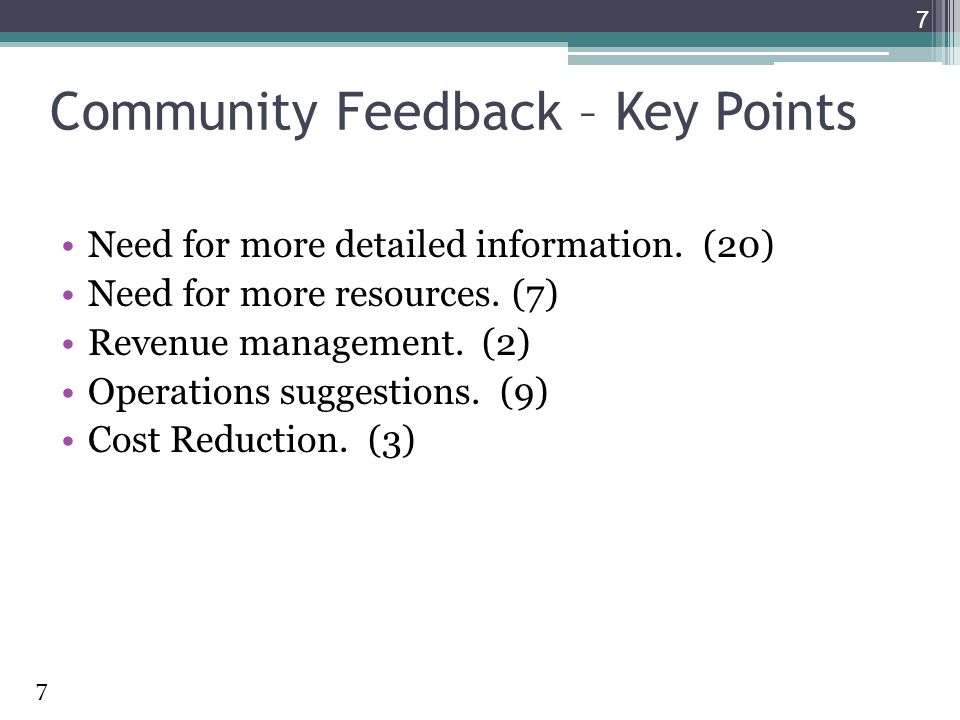 Community Feedback – Key Points Need for more detailed information.