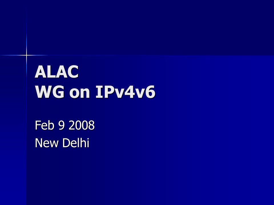 ALAC WG on IPv4v6 Feb 9 2008 New Delhi