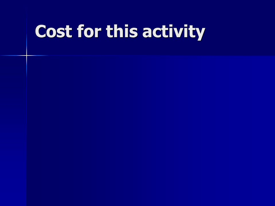 Cost for this activity