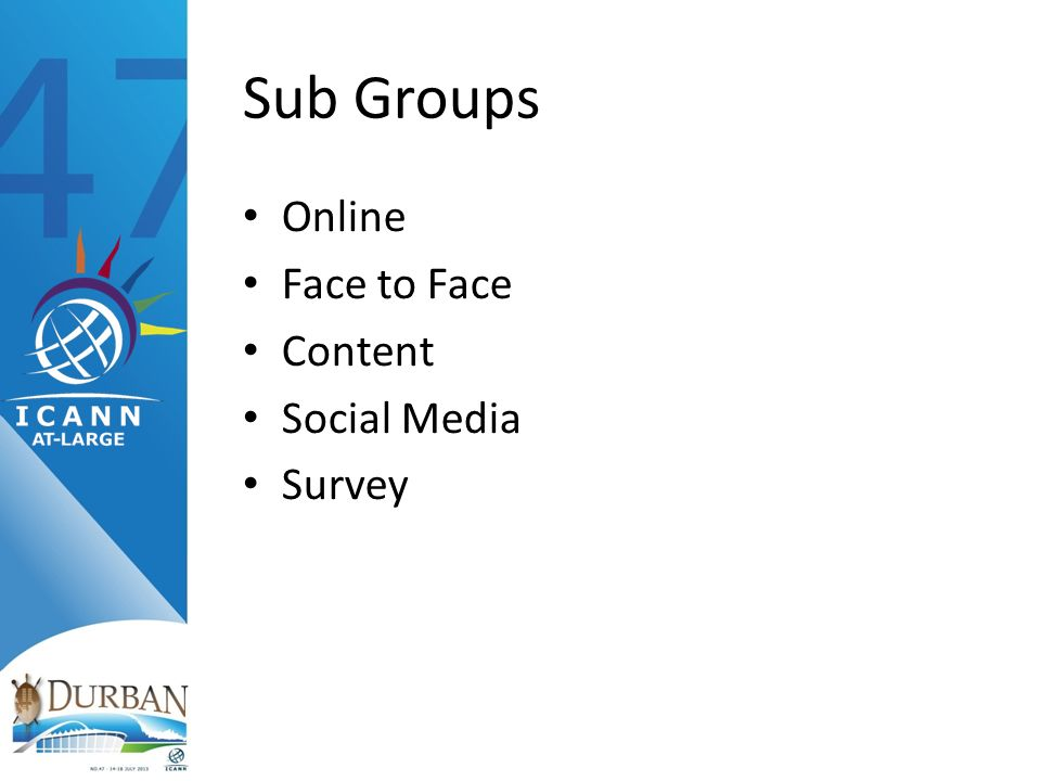 Sub Groups Online Face to Face Content Social Media Survey
