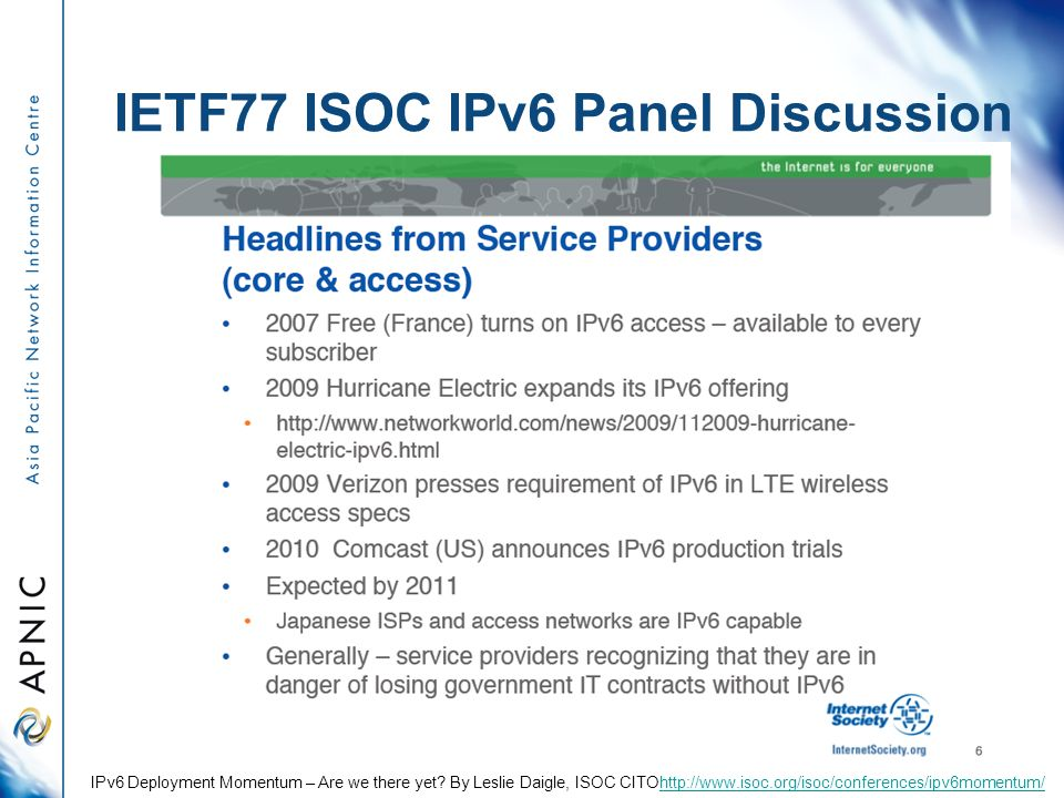 IETF77 ISOC IPv6 Panel Discussion IPv6 Deployment Momentum – Are we there yet.