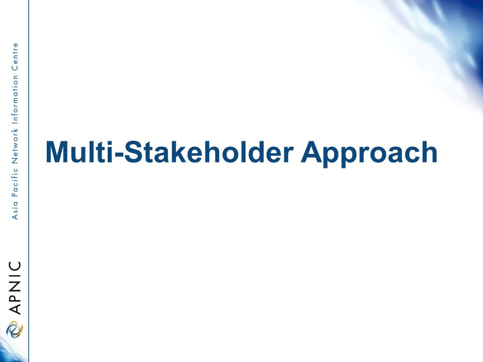 Multi-Stakeholder Approach