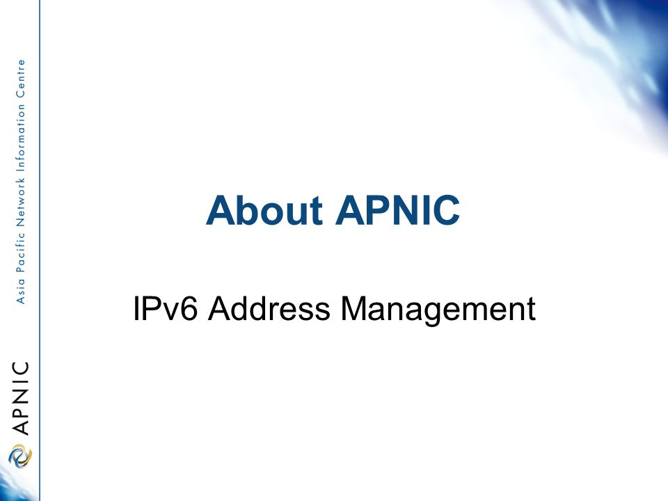 About APNIC IPv6 Address Management
