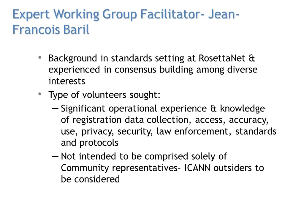 Expert Working Group Facilitator- Jean- Francois Baril Background in standards setting at RosettaNet & experienced in consensus building among diverse