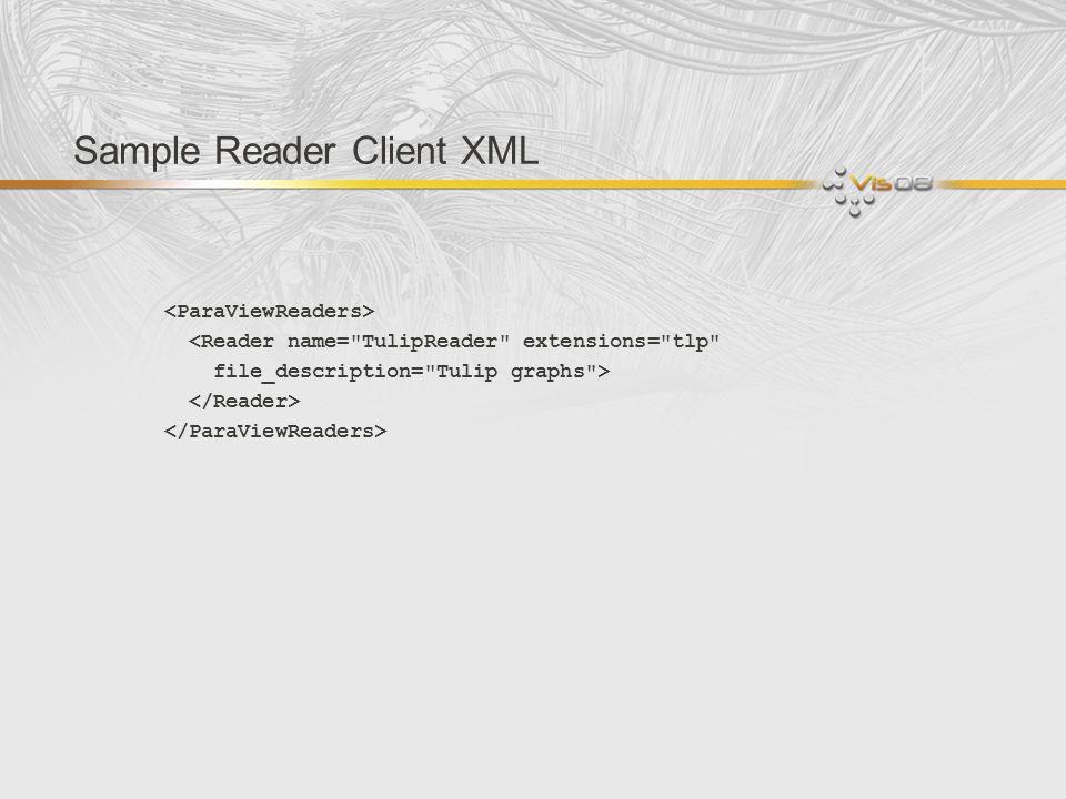 Sample Reader Client XML <Reader name=