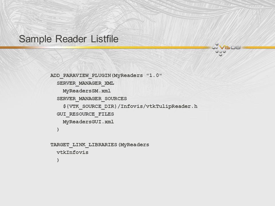 Sample Reader Listfile ADD_PARAVIEW_PLUGIN(MyReaders