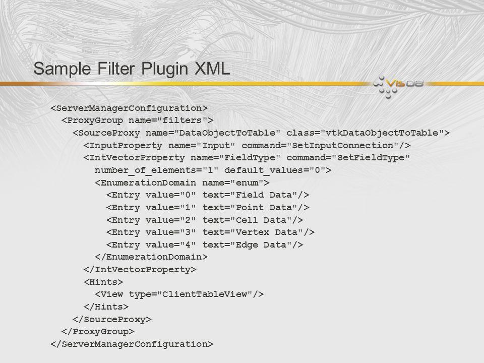 Sample Filter Plugin XML <IntVectorProperty name=