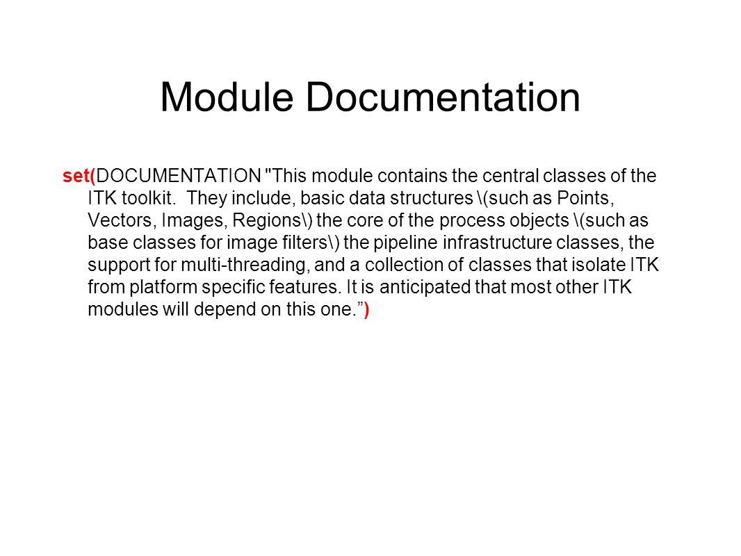 Module Documentation itk_module(ITK-Common DEPENDS ITK-VNLInstantiation ITK-KWSys TEST_DEPENDS ITK-TestKernel ITK-Mesh ITK-ImageIntensity ITK-IO-Base DESCRIPTION ${DOCUMENTATION} ) Automated generation of a dependency graph image Description of a module