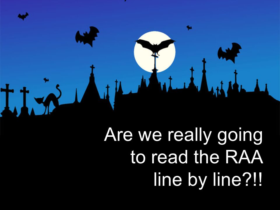 Are we really going to read the RAA line by line !!