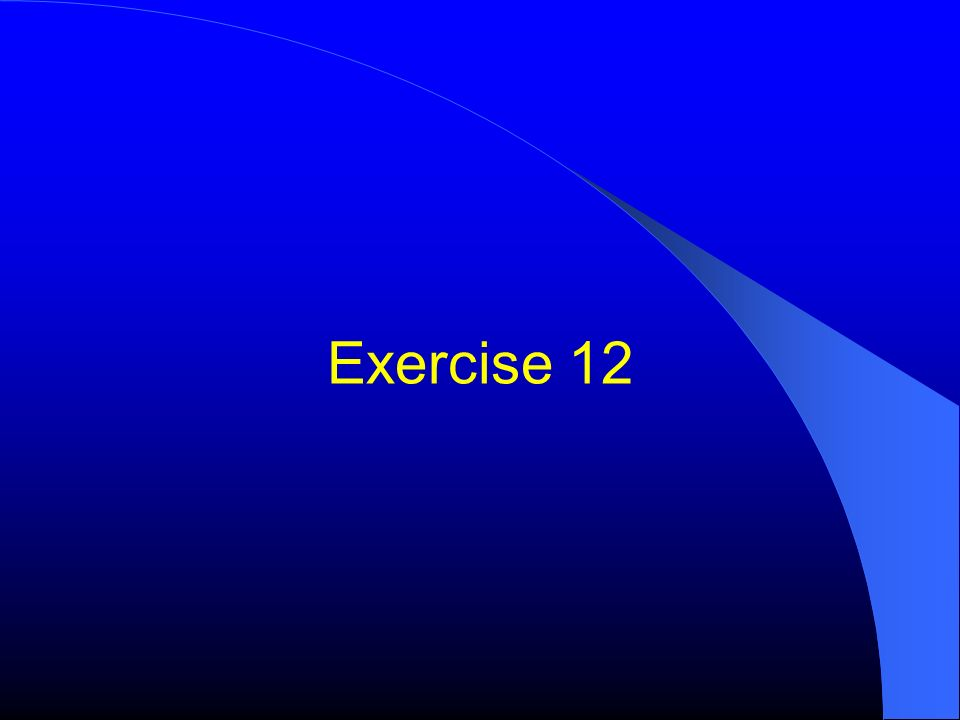 Exercise 12