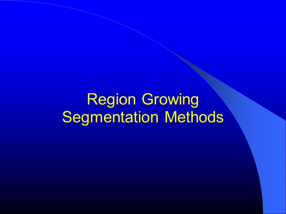 Region Growing Segmentation Methods